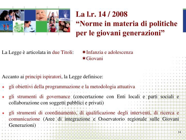 La l.r. 14 / 2008
