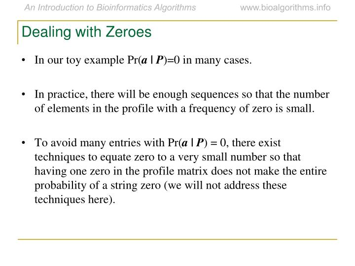 Dealing with Zeroes