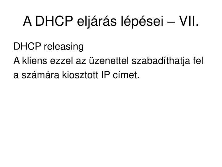A DHCP eljárás lépései – VII.