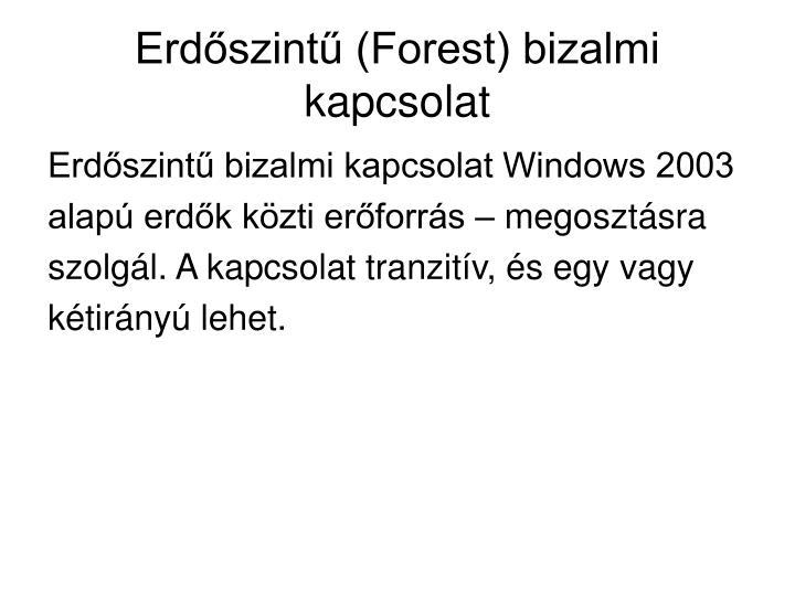 Erdőszintű (Forest) bizalmi kapcsolat