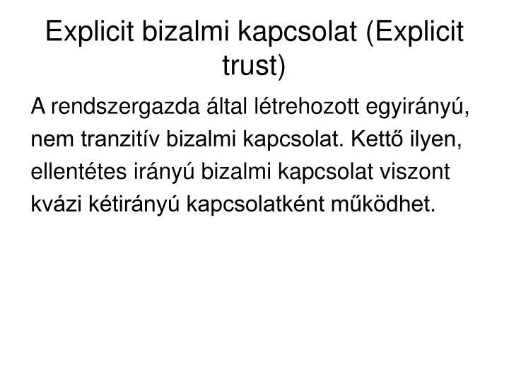 Explicit bizalmi kapcsolat (Explicit trust)