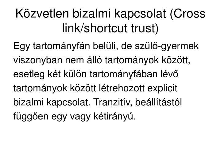 Közvetlen bizalmi kapcsolat (Cross link/shortcut trust)