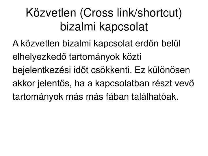 Közvetlen (Cross link/shortcut) bizalmi kapcsolat