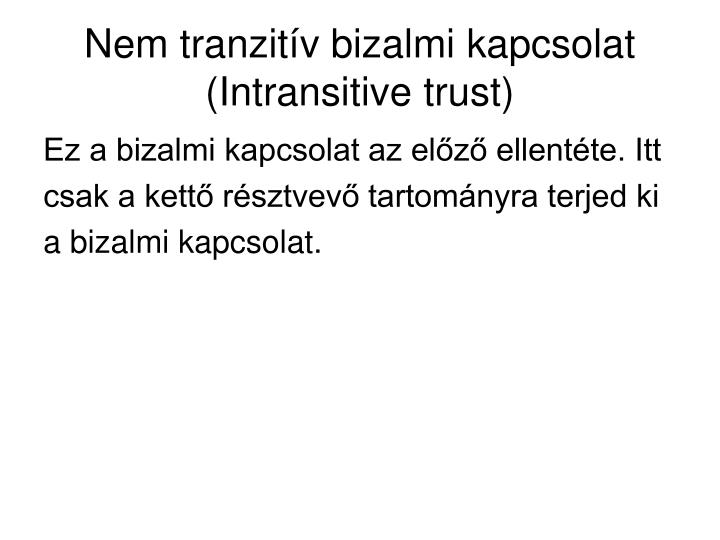 Nem tranzitív bizalmi kapcsolat (Intransitive trust)