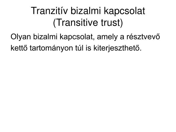 Tranzitív bizalmi kapcsolat (Transitive trust)