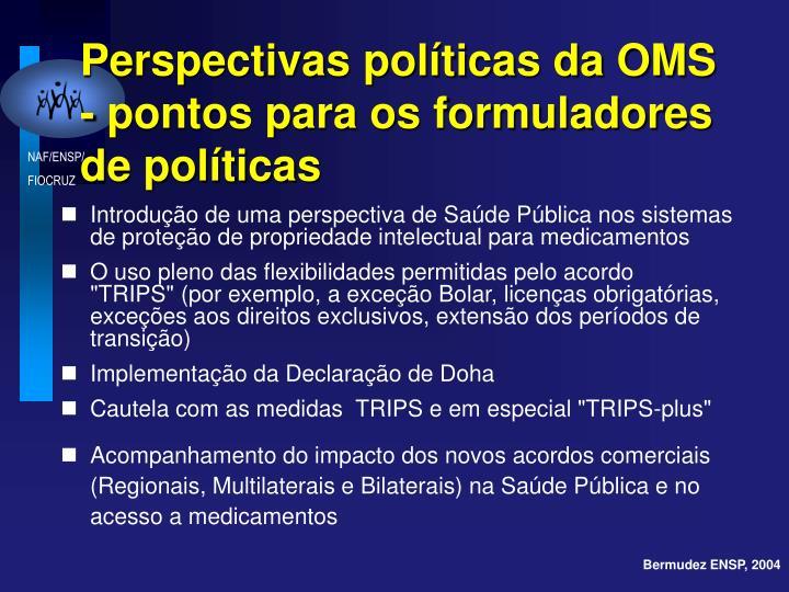 Perspectivas políticas da OMS - pontos para os formuladores de políticas