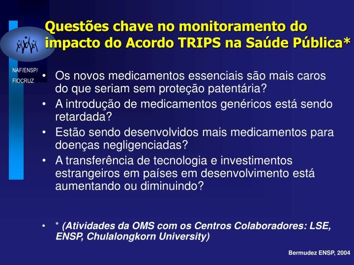 Questões chave no monitoramento do impacto do Acordo TRIPS na Saúde Pública*