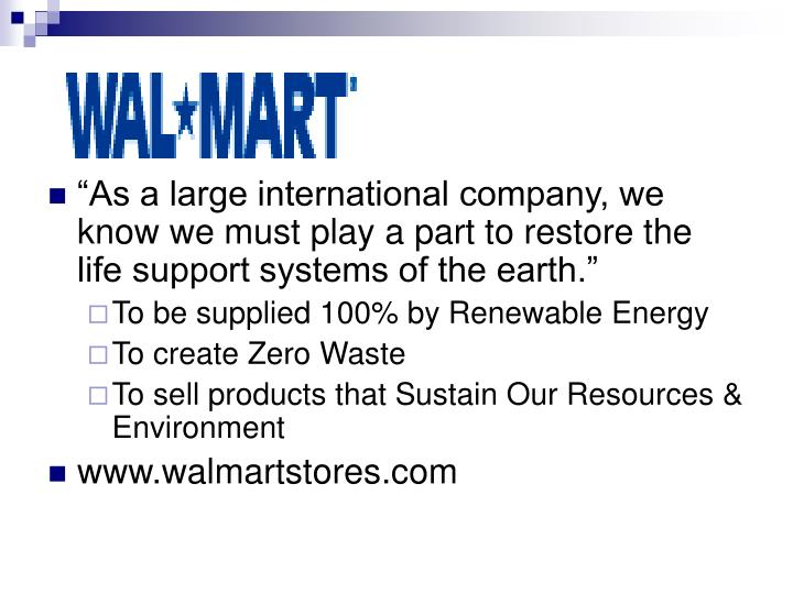 """As a large international company, we know we must play a part to restore the life support systems of the earth."""