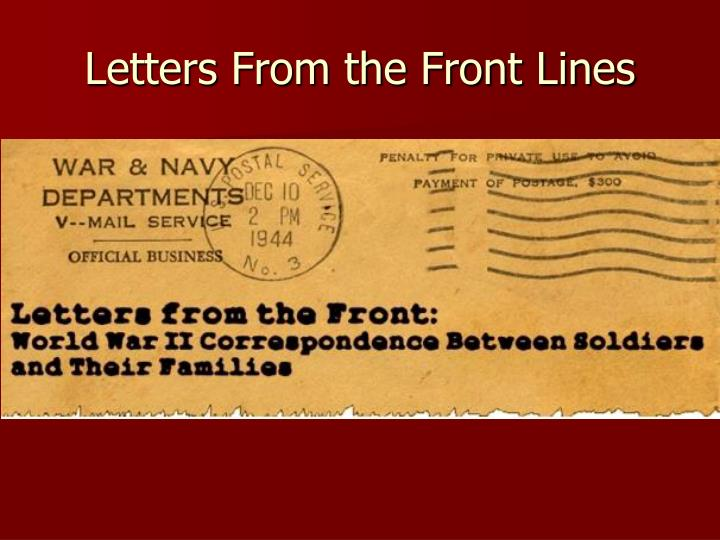 Letters from the front lines