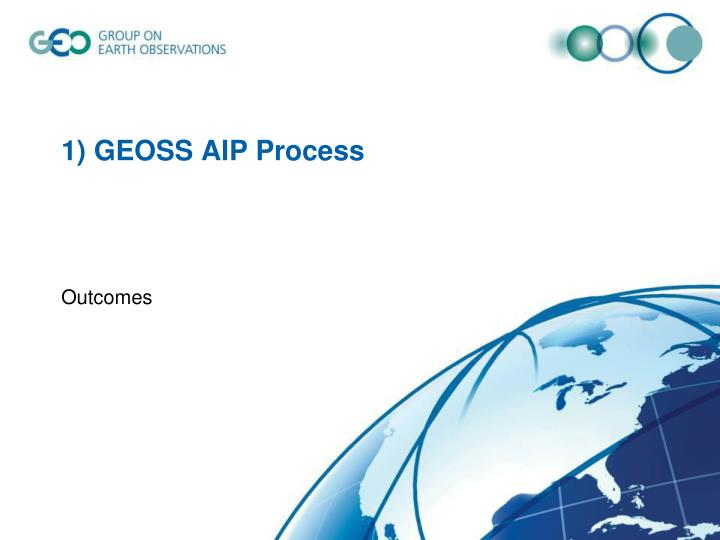 1) GEOSS AIP Process
