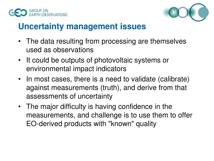 Uncertainty management issues