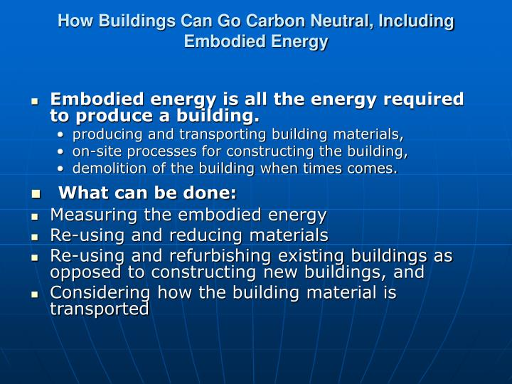 How Buildings Can Go Carbon Neutral, Including Embodied Energy