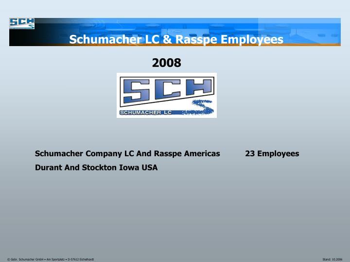 Schumacher LC & Rasspe Employees