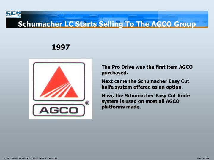 Schumacher LC Starts Selling To The AGCO Group