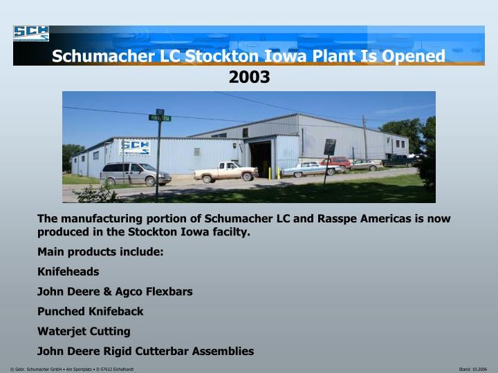 Schumacher LC Stockton Iowa Plant Is Opened