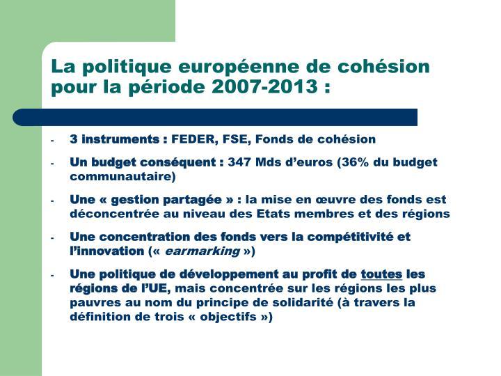La politique européenne de cohésion pour la période 2007-2013 :
