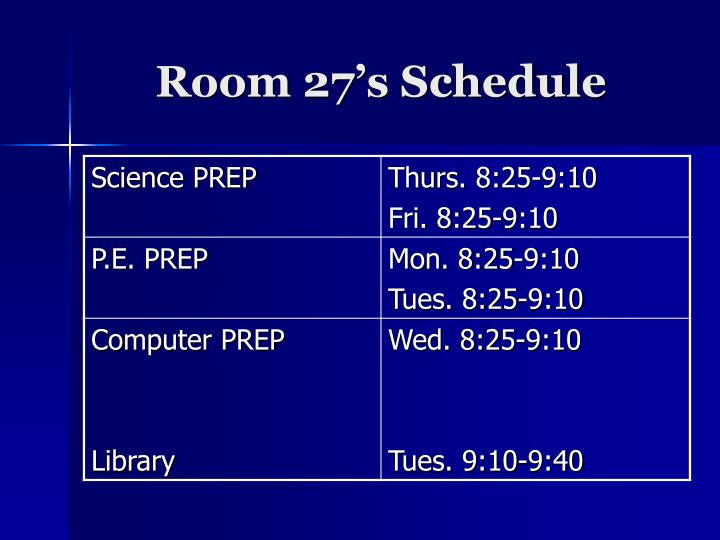 Room 27's Schedule