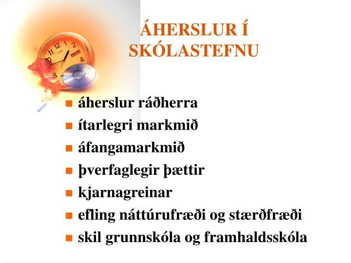 ÁHERSLUR Í