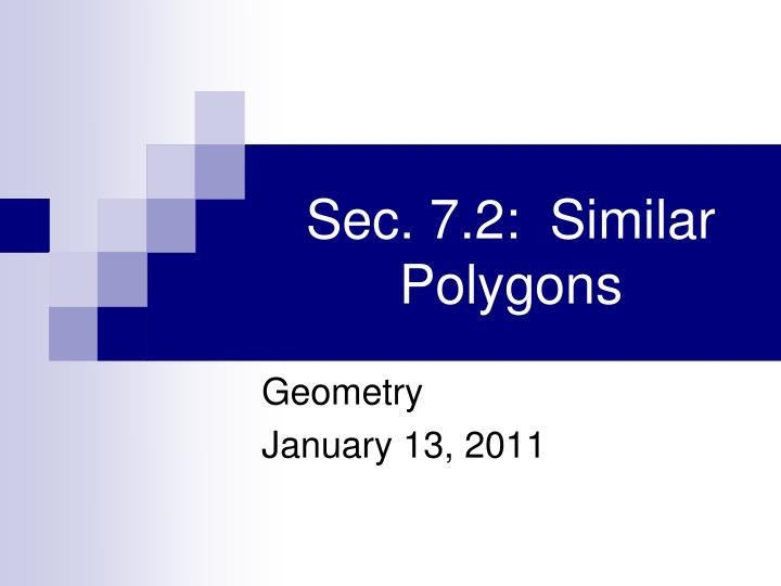 Sec. 7.2:  Similar Polygons