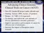 advancing clinico genomic clinical trials on cancer acgt