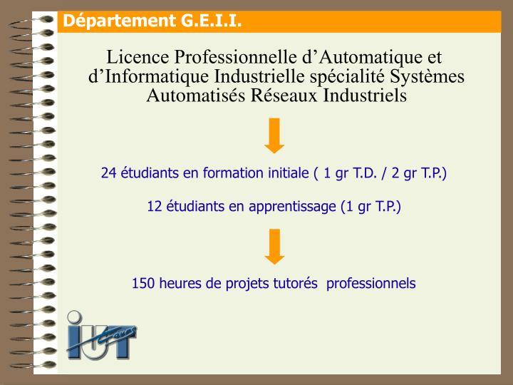 Licence Professionnelle d'Automatique et d'Informatique Industrielle spécialité Systèmes Automatisés Réseaux Industriels