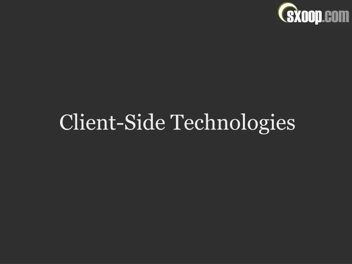 Client-Side Technologies