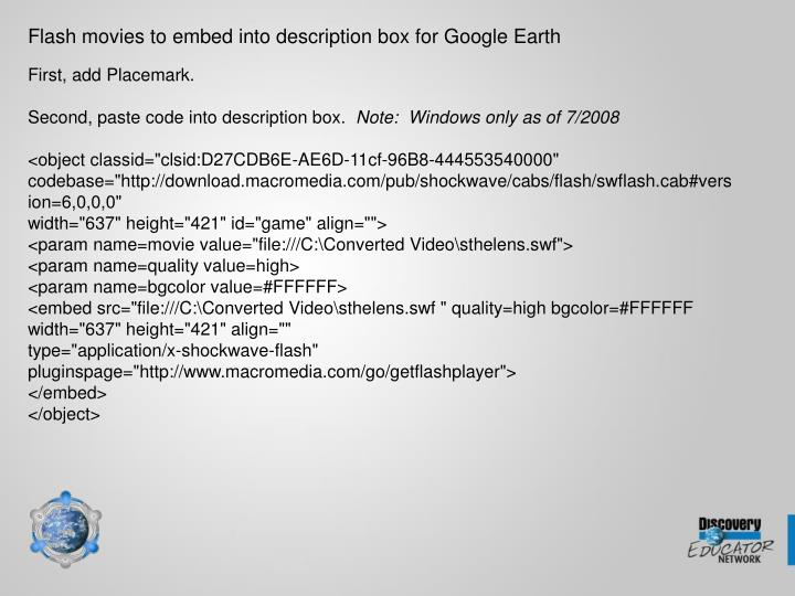 Flash movies to embed into description box for Google Earth