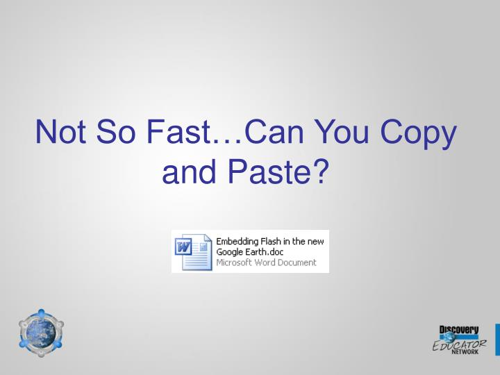 Not So Fast…Can You Copy and Paste?