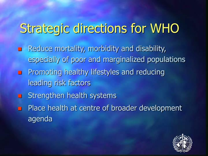 Strategic directions for WHO