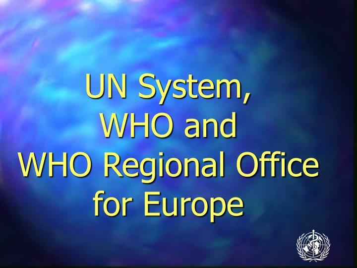 Un system who and who regional office for europe