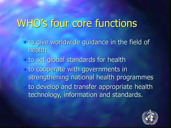 WHO's four core functions