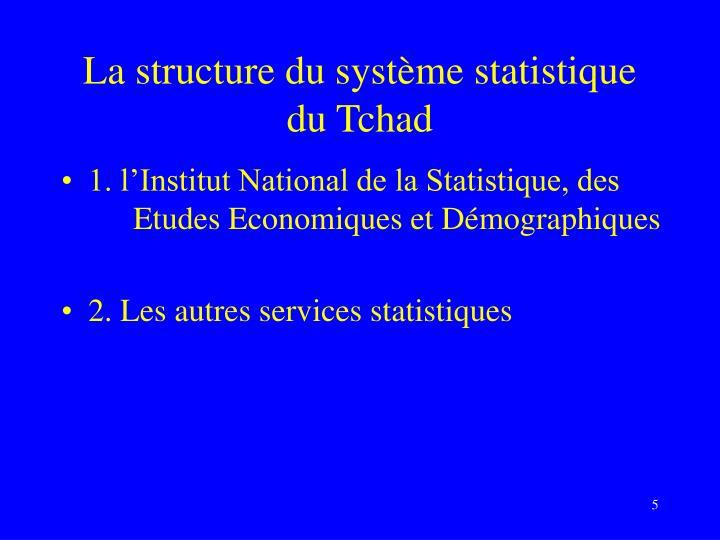 La structure du système statistique du Tchad