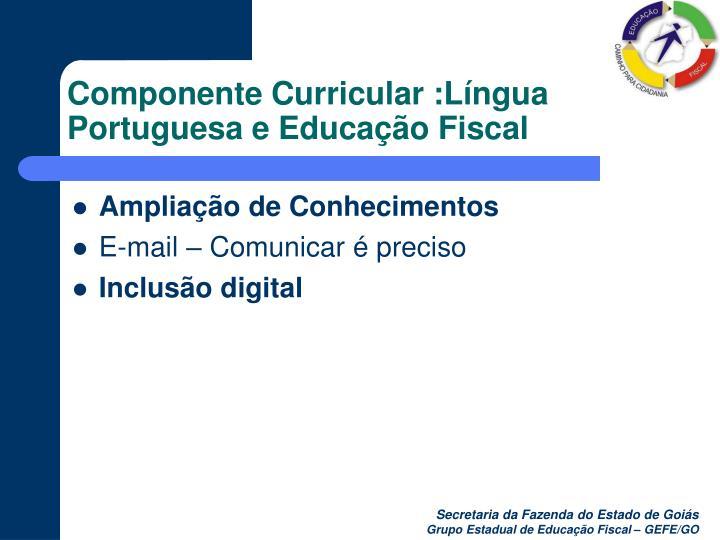 Componente Curricular :Língua Portuguesa e Educação Fiscal