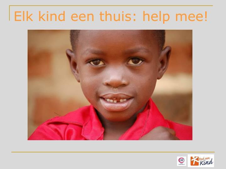 Elk kind een thuis: help mee!