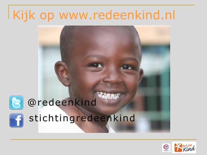 Kijk op www.redeenkind.nl