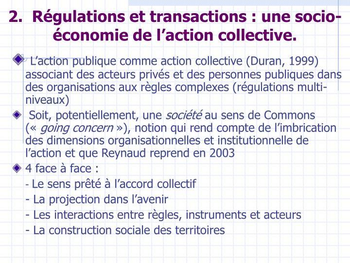 2.  Régulations et transactions: une socio-économie de l'action collective.