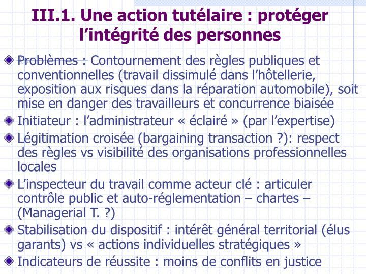 III.1. Une action tutélaire : protéger l'intégrité des personnes