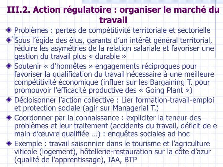 III.2. Action régulatoire : organiser le marché du travail