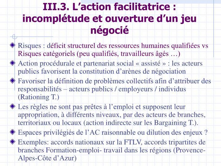 III.3. L'action facilitatrice : incomplétude et ouverture d'un jeu négocié