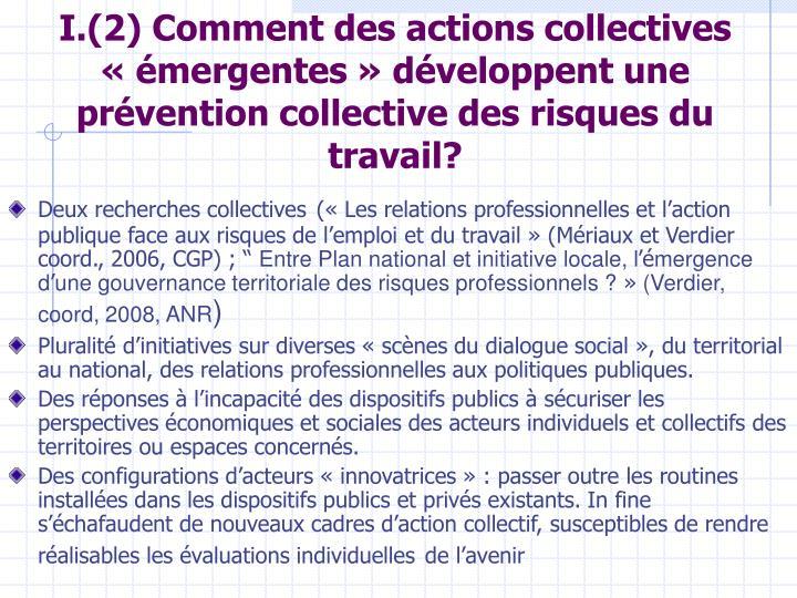I.(2) Comment des actions collectives «émergentes» développent une prévention collective des risques du travail?