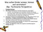 was sollen kinder wissen k nnen und verstehen bsp technische perspektive