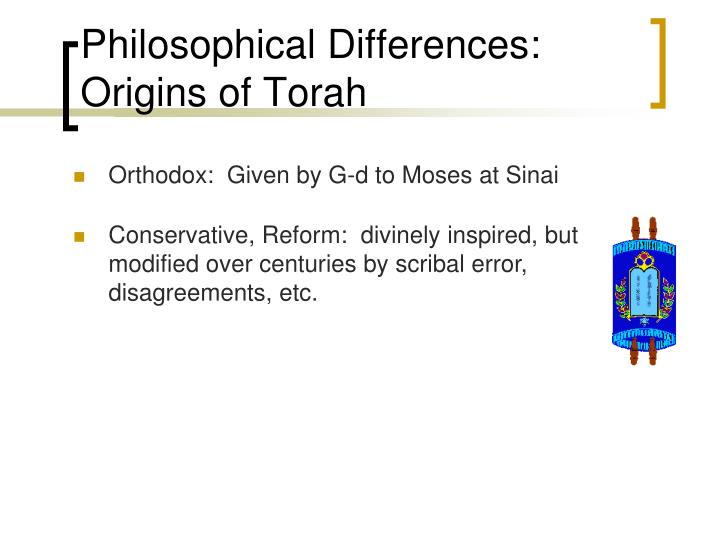 Philosophical Differences: Origins of Torah