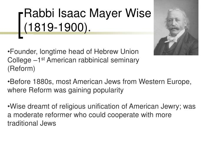 Rabbi Isaac Mayer Wise (1819-1900).