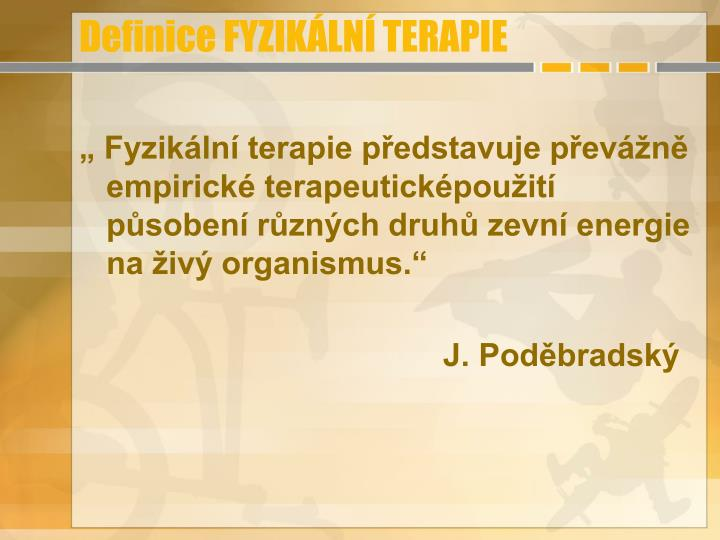 Definice FYZIKÁLNÍ TERAPIE