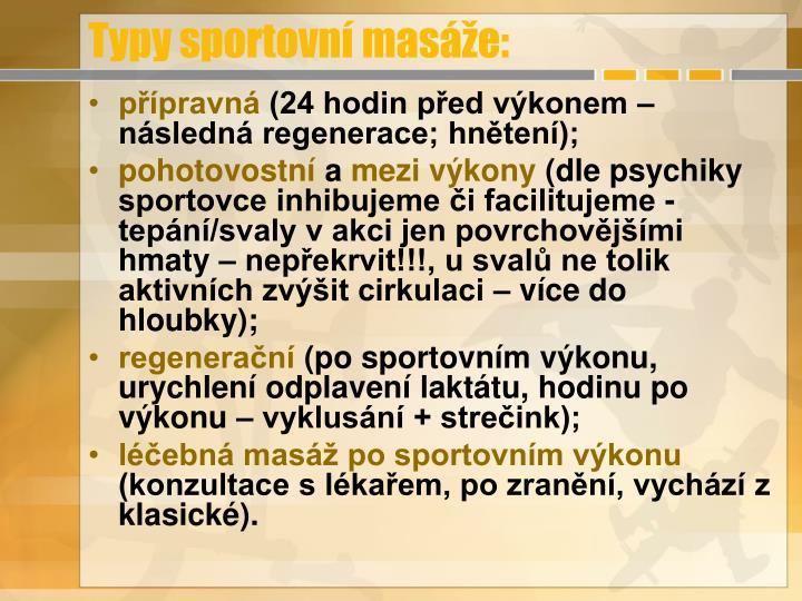 Typy sportovní masáže: