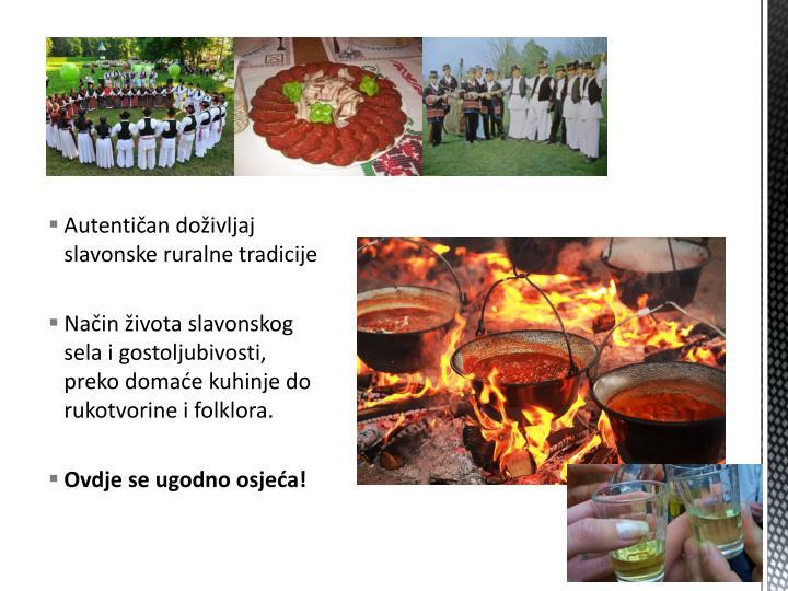 Autentičan doživljaj slavonske ruralne tradicije
