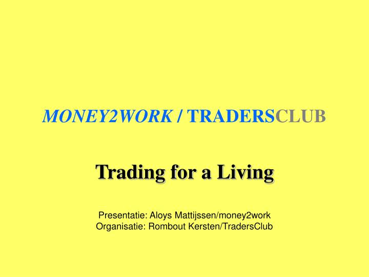 Money2work traders club