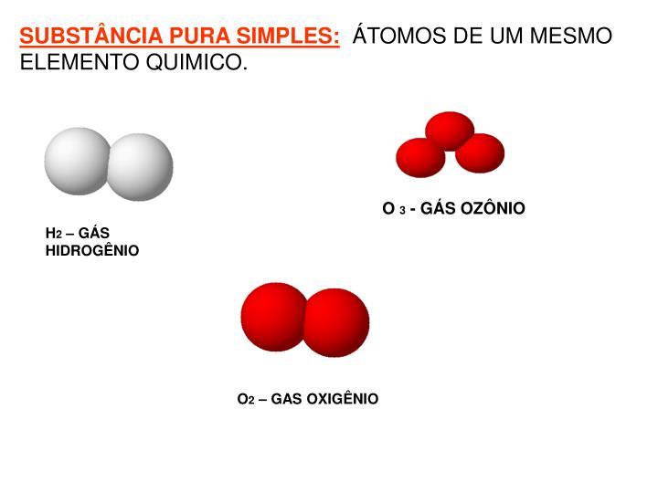SUBSTÂNCIA PURA SIMPLES: