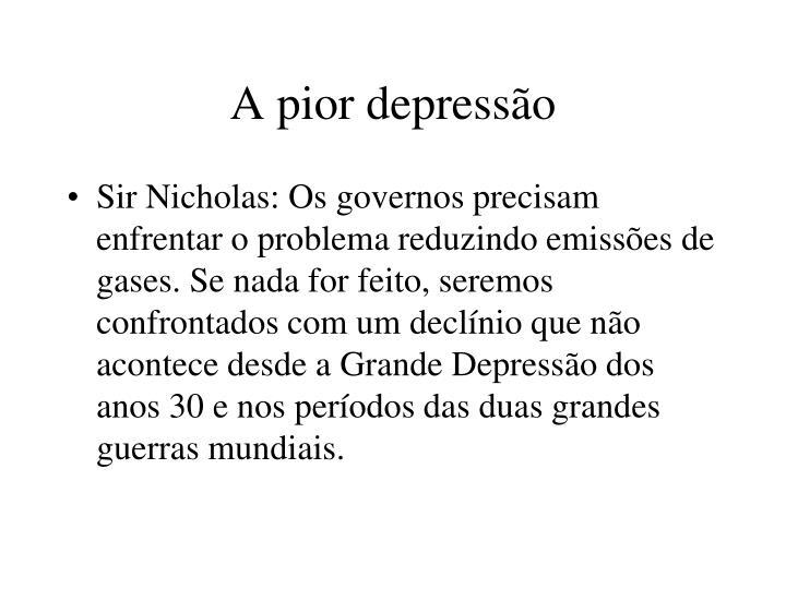A pior depressão