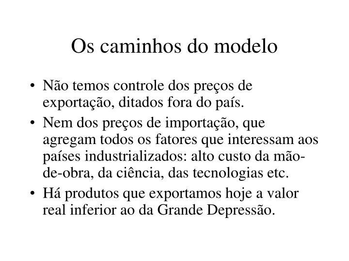 Os caminhos do modelo